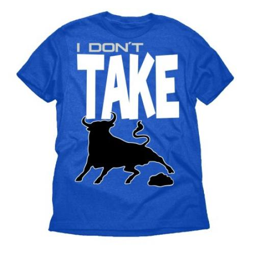 I Don't Take BS Bull Funny Attitude Big Mens Royal Blue Graphic Tee Shirt